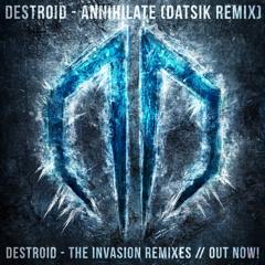 Destroid - Annihilate (Datsik Remix)