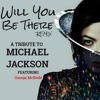 Omega McBride ~ Will You Be There Remix [MJ Tribute]