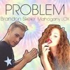 Problem Mahogany LOX & Brandon Skeie mp3