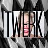 TWERK - DAT - A$$