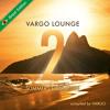 VARGO LOUNGE - Summer Celebration 2 (Brazil Edition Snippet)