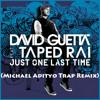 Just One Last Time (Michael Adityo Trap Remix)