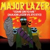 Major Lazer - Come On To Me Feat. Sean Paul (Major Lazer Vs ETC!ETC) *FREE DL**