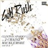 Clinton Sparks - Gold Rush (feat. 2 Chainz, Macklemore)