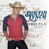 Where Its At - Dustin Lynch Mp3 Download