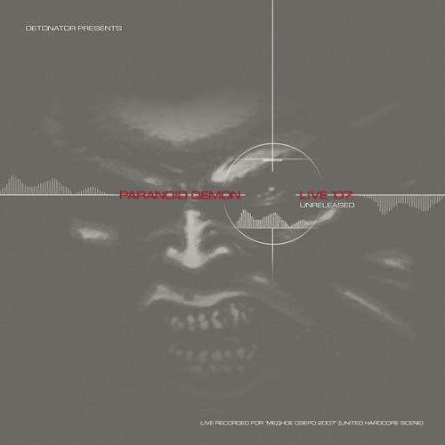 PARANOID DEMON - Live '07. Unreleased (2007) (GFR MX-02)
