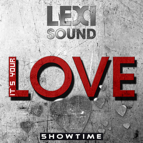 Lexisound - It`s Your Love (Club Mix) - OUT NOW -