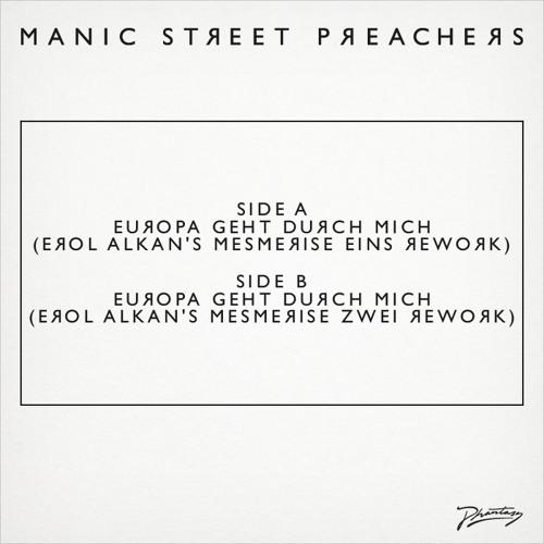 Manic Street Preachers 'Europa Geht Durch Mich (Erol Alkan's Mesmerise Zwei Rework) [EDIT]