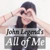 John Legend - All of Me (Female Key - Acoustic Guitar cover)
