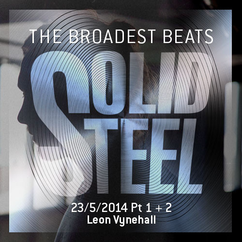 "Solid Steel Radio Show 23/5/2014 Part 1 + 2 - Leon Vynehall presents ""Lazy Tapes"""