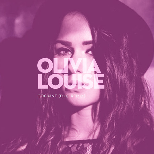 Olivia Louise - Cocaine (DJ Q Remix)