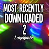 Most Recently Downloaded 2 - Electro House Mix