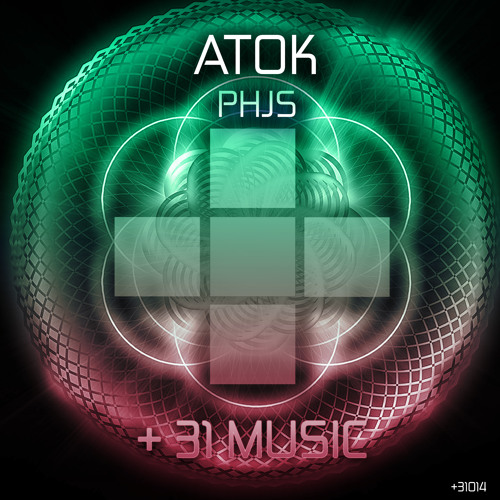 ATOK - PHJS (OUT NOW!)[+31MUSIC]