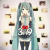 39 Feat. Hatsune Miku(thank You)[Thai ver.]