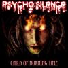 Psycho SIlence - Child Of Burning Time