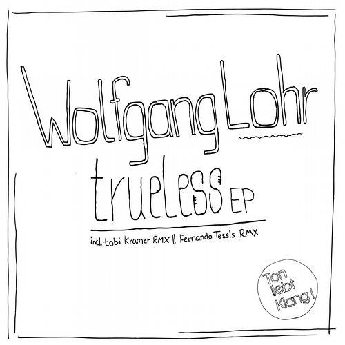 Wolfgang Lohr - Trueless (Original Mix)