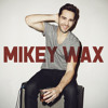 Mikey Wax - You Lift Me Up (HOT AC MIX) NOW ON ITUNES!