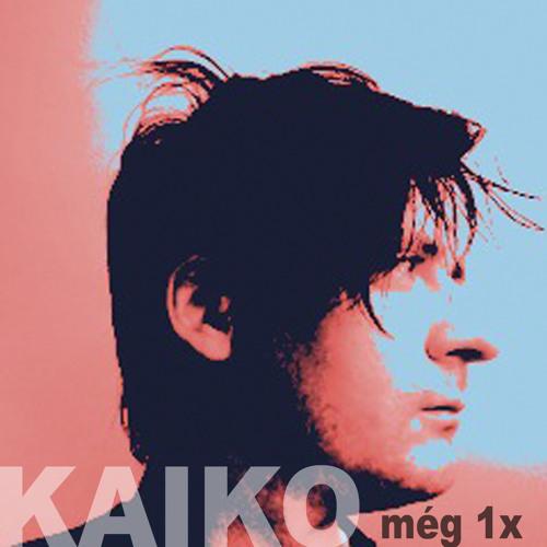Kaiko: Még 1x