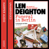 Funeral in Berlin, By Len Deighton, Read by James Lailey