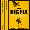 The Big Fix, By Brett Forrest, Read by Alexander Cendese