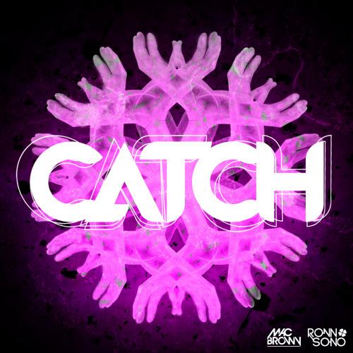 Mac Brown , Ronn Sono - Catch (Original Mix) FREE DOWNLOAD