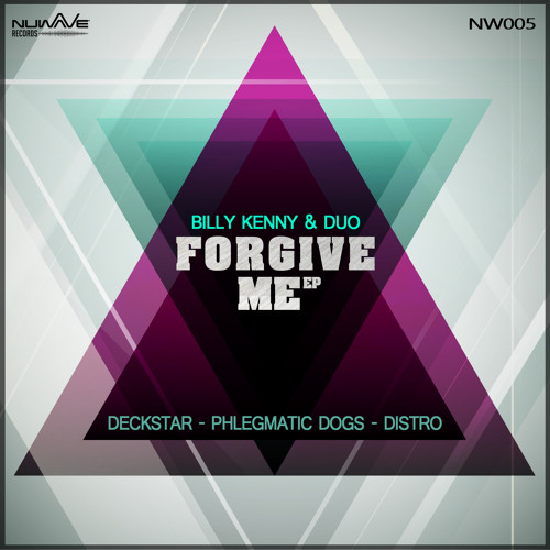 NW005 - Billy Kenny & Duo - Forgive Me (Distro Remix) OUT NOW