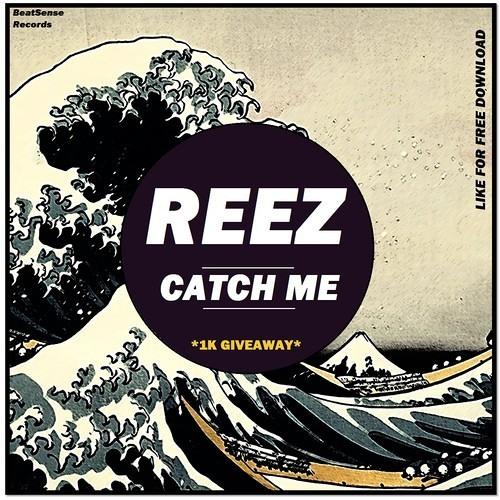 Reez - Catch Me