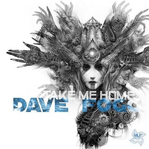 Dave Fogg - Take Me Home (Walka Remix) (MLP Music Label) *Premaster*