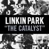 Linkin Park - The Catalyst (Kurt Gainsbarre Remix) FREE DOWNLOAD