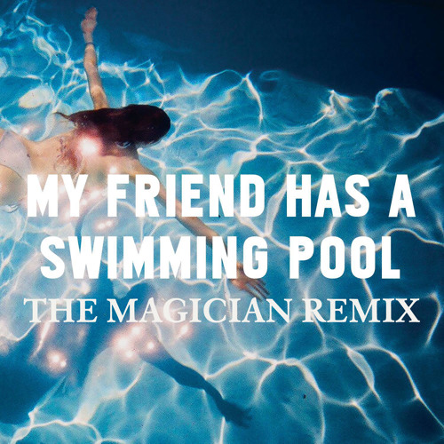 "Mausi : ""My Friend Has A Swimming Pool"" (The Magician Remix)"