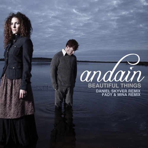 Download Andain - Beautiful Things (Fady & Mina Remix)