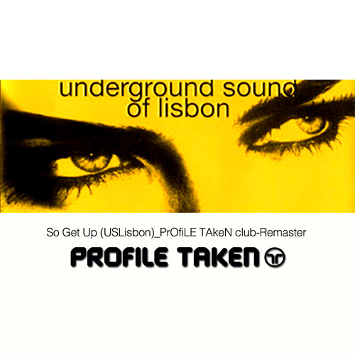 So Get Up (USLisbon)_PrOfiLE TAkeN club recut (Remaster)