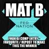 MAT B - F.N.U.K LP Part 1 Album Mix Comp Entry (LP Out 31st May 2014)