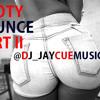 Booty Bounce Part 2 - Dj JayCue