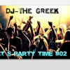 DJ-THE GREEK @ IT'S PARTY TIME #02  HOUSE-TECH HOUSE-LATIN HOUSE-PROGRESSIVE HOUSE-EDM