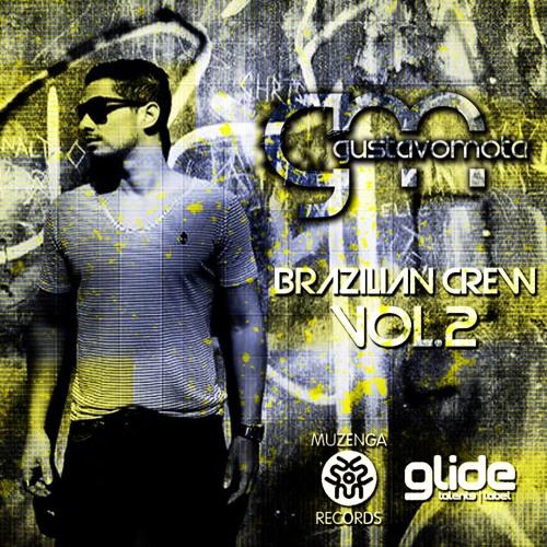 [SET] Gustavo Mota - Brazilian Crew Vol. 2   FREE DOWNLOAD