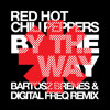 Red Hot Chili Peppers - By The Way (Bartosz Brenes & Digital Freq Remix)