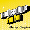 The Disco Boys - For You (Geroy Bootleg)