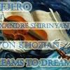 DeeJero feat. Alexandre Shirinyan & Levon Khozian - Dreams To Dream
