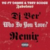 Who Do You Love Remix YG Ft  Drake ,Trey Songz &  Fabolous By Dj Ber'