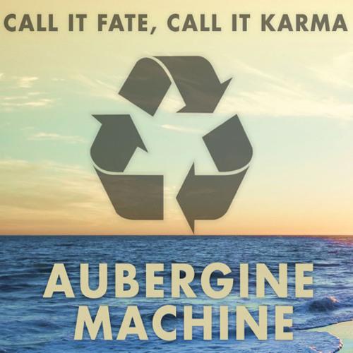 Call It Fate, Call It Karma