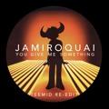 Jamiroquai You Give Me Something (Teemid Re-Edit) Artwork