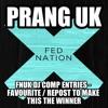 PRANG - F.N.U.K LP Part 1 Album Mix Comp Entry (LP Out 31st May 2014)