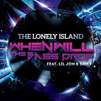 The Lonely Island, Lil Jon, SAM F - When Will The Bass Drop (Original Mix)(Produced By SAM F)