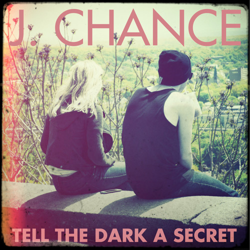 J. Chance - Tell the Dark a Secret