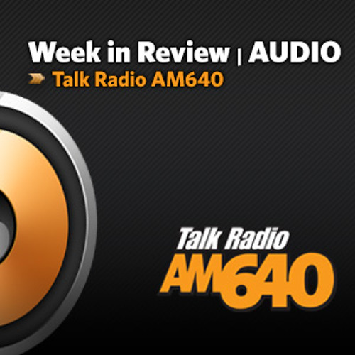 The AM640 Week in Review