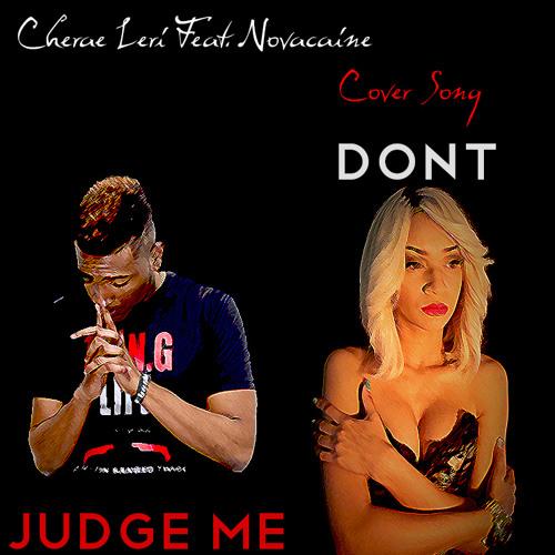 Judge Me (Cherae Leri Feat. Novacaine)