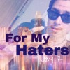 For my Haters