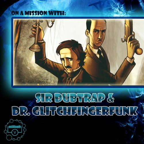 Millivolt - Sir Dubtrap & Dr. Glitchfingerfunk (DJ MIX)
