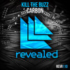 Kill The Buzz - Carbon [OUT NOW]